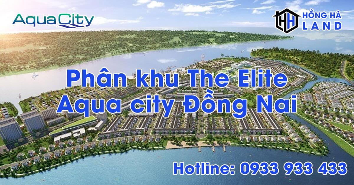 Phân khu The Elite Aqua City Đồng Nai